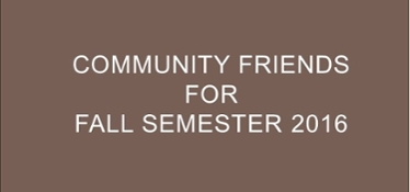 Community Friends for Fall Semester 2016