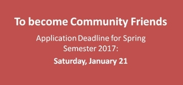 To become Community Friends for Spring 2017, apply by Saturday, January 21.